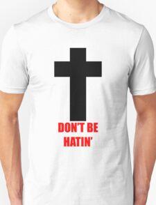 DontBeHatin T-Shirt