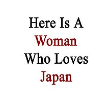 Here Is A Woman Who Loves Japan  Photographic Print