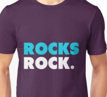 Rocks Rock. Unisex T-Shirt
