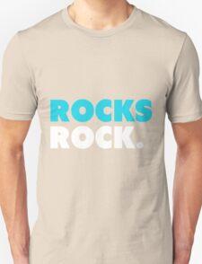 Rocks Rock. T-Shirt