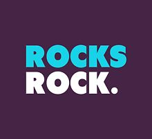Rocks Rock. Unisex T-Shirt