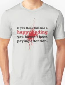 Bloody Happy Ending Unisex T-Shirt