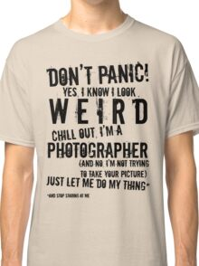 I'm A Photographer (black lettering) Classic T-Shirt