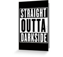 Straight Outta Darkside Greeting Card