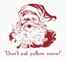 Don't Eat Yellow Snow by BrightDesign
