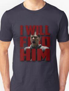 I Will Find Him T-Shirt