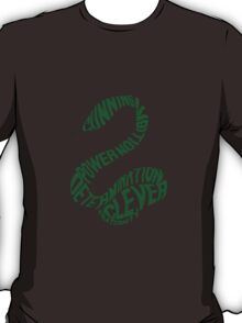 Or Perhaps in Slytherin. T-Shirt