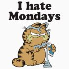 I Hate Mondays by Conrad B. Hart