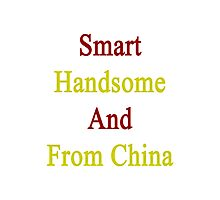 Smart Handsome And From China  Photographic Print