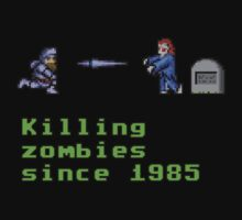 Killing zombies since 1985. by bellingk