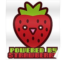 POWERED BY STRAWBERRY Poster