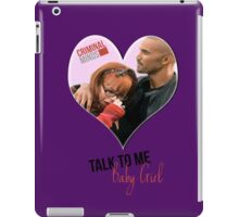 Criminal Minds - Talk To Me Baby Girl Ipad Case iPad Case/Skin