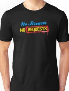 No Breasts No Requests Unisex T-Shirt