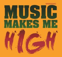 Music Makes Me High by HOTDJGEAR