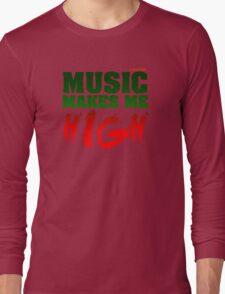 Music Makes Me High Long Sleeve T-Shirt
