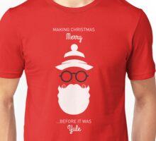 Santa - Before it was Yule Unisex T-Shirt