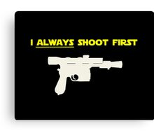 I Always Shoot First - Star Wars Canvas Print