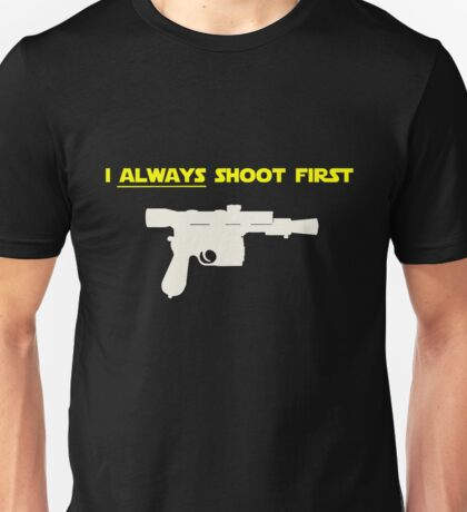 I Always Shoot First - Star Wars Unisex T-Shirt