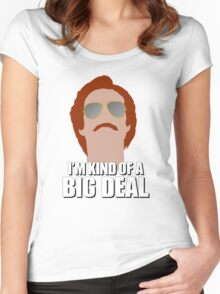 I'm Kind of a Big Deal - Ron Burgundy, Anchorman Women's Fitted Scoop T-Shirt