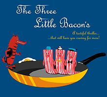 The Three Little Bacon's by Claudia Santos