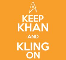 Keep Khan and Kling On by FANATEE