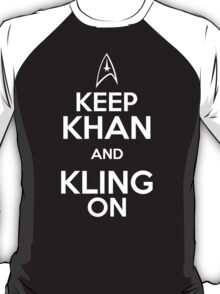 Keep Khan and Kling On T-Shirt
