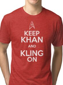 Keep Khan and Kling On Tri-blend T-Shirt