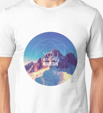 You Are My Mountain Unisex T-Shirt