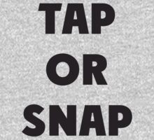 Tap Or Snap by Alsvisions