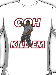 Ooh Kill Em v2 T-Shirt