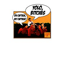Dead Poets Society: YOLO, BITCHES Photographic Print
