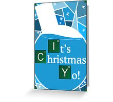It's Christmas, yo! Greeting Card