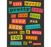 Ferris Beuller Quote Photographic Print