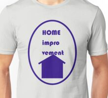 Home Improvement Unisex T-Shirt
