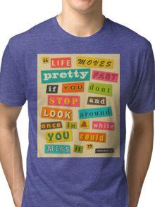 Ferris Bueller Quote - Beige Tri-blend T-Shirt