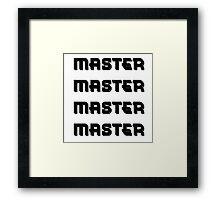 MASTER Framed Print