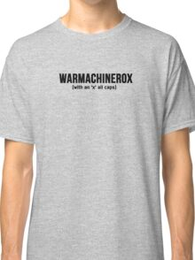WARMACHINEROX Classic T-Shirt