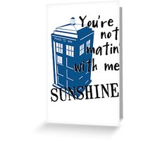 Not Matin' With Me Greeting Card