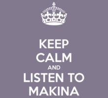 Keep Calm & Listen To Makina Kids Tee