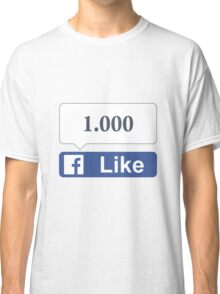 Facebook 1000 Likes, Friends and Views Classic T-Shirt