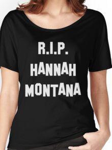 MY R.I.P. Hannah Montana Shirt! Women's Relaxed Fit T-Shirt