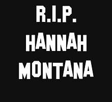 MY R.I.P. Hannah Montana Shirt! Unisex T-Shirt