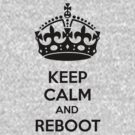 Keep Calm and Reboot by Evan Newman