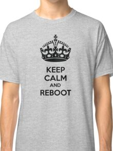 Keep Calm and Reboot Classic T-Shirt