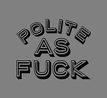 POLITE AS FUCK by Vana Shipton