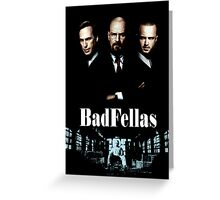 BadFellas Greeting Card