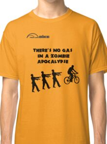 Cycling T Shirt - There's No Gas in a Zombie Apocalypse Classic T-Shirt