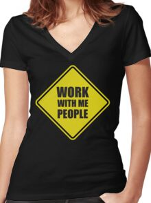 Work With Me People Women's Fitted V-Neck T-Shirt