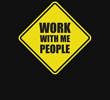 Work With Me People T-Shirt