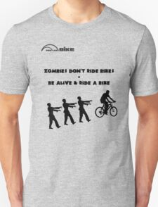 Cycling T Shirt - Zombies Don't Ride Bikes - Be Alive & Ride a Bike T-Shirt